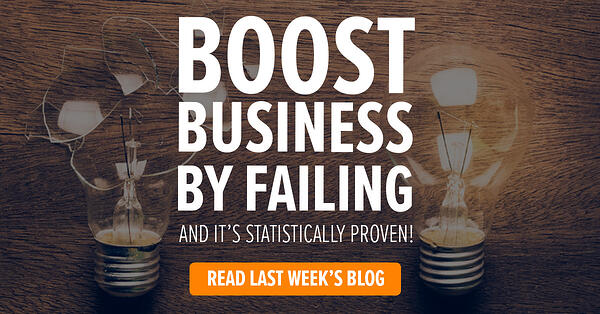 Boost Business by Failing Successfully
